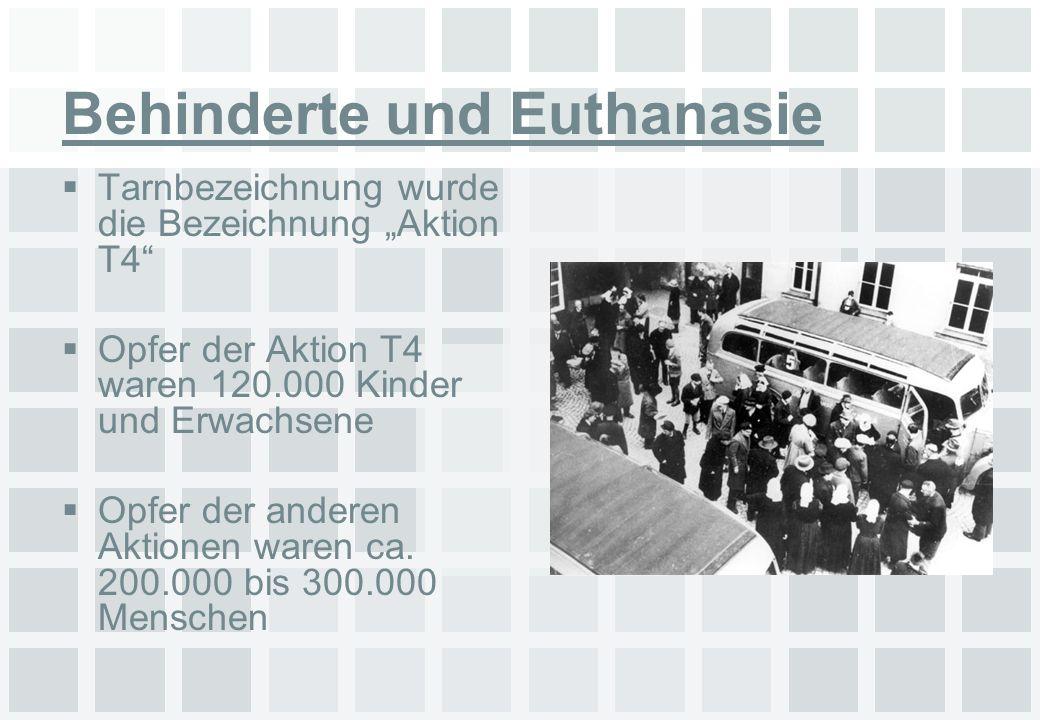 Behinderte und Euthanasie Tarnbezeichnung wurde die Bezeichnung Aktion T4 Opfer der Aktion T4 waren 120.000 Kinder und Erwachsene Opfer der anderen Ak