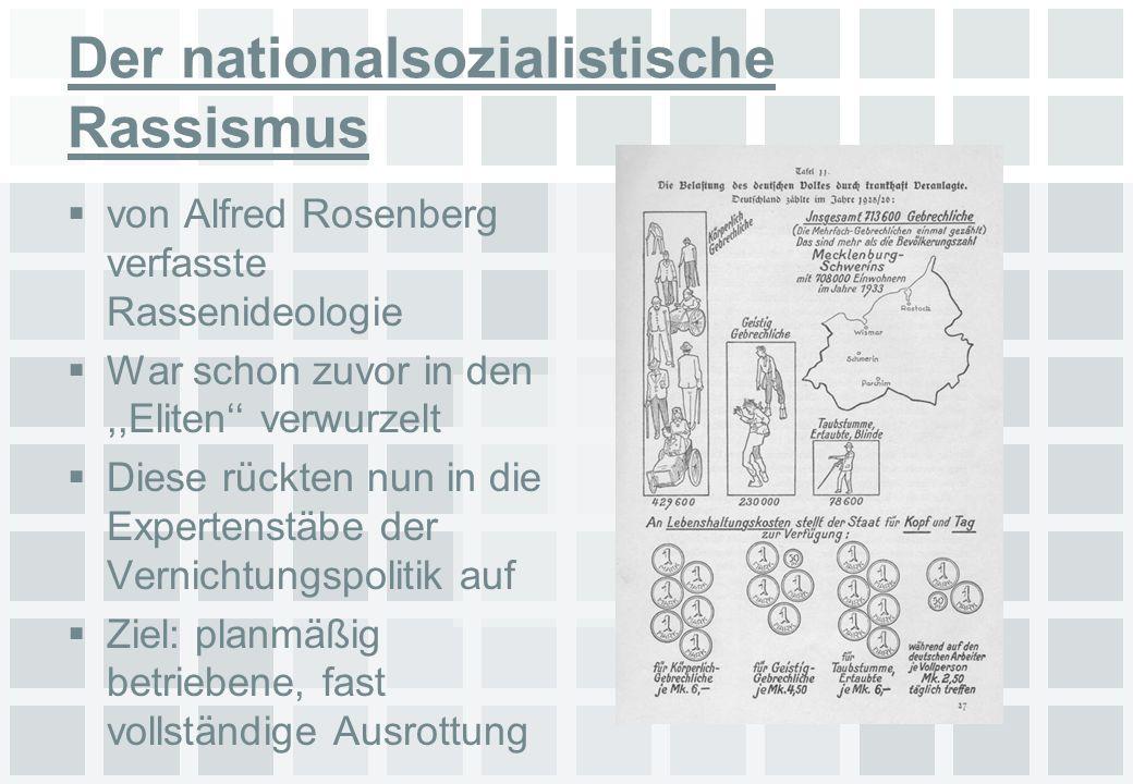 Der nationalsozialistische Rassismus von Alfred Rosenberg verfasste Rassenideologie War schon zuvor in den,,Eliten verwurzelt Diese rückten nun in die