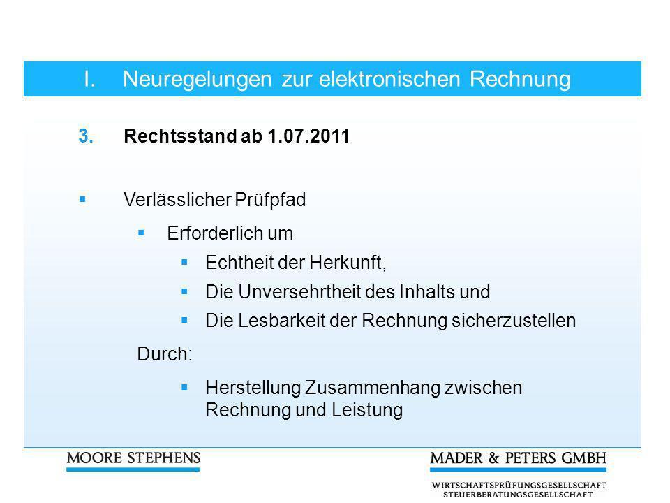 I.Neuregelungen zur elektronischen Rechnung 3.Rechtsstand ab 1.07.2011 Verlässlicher Prüfpfad Erforderlich um Echtheit der Herkunft, Die Unversehrthei