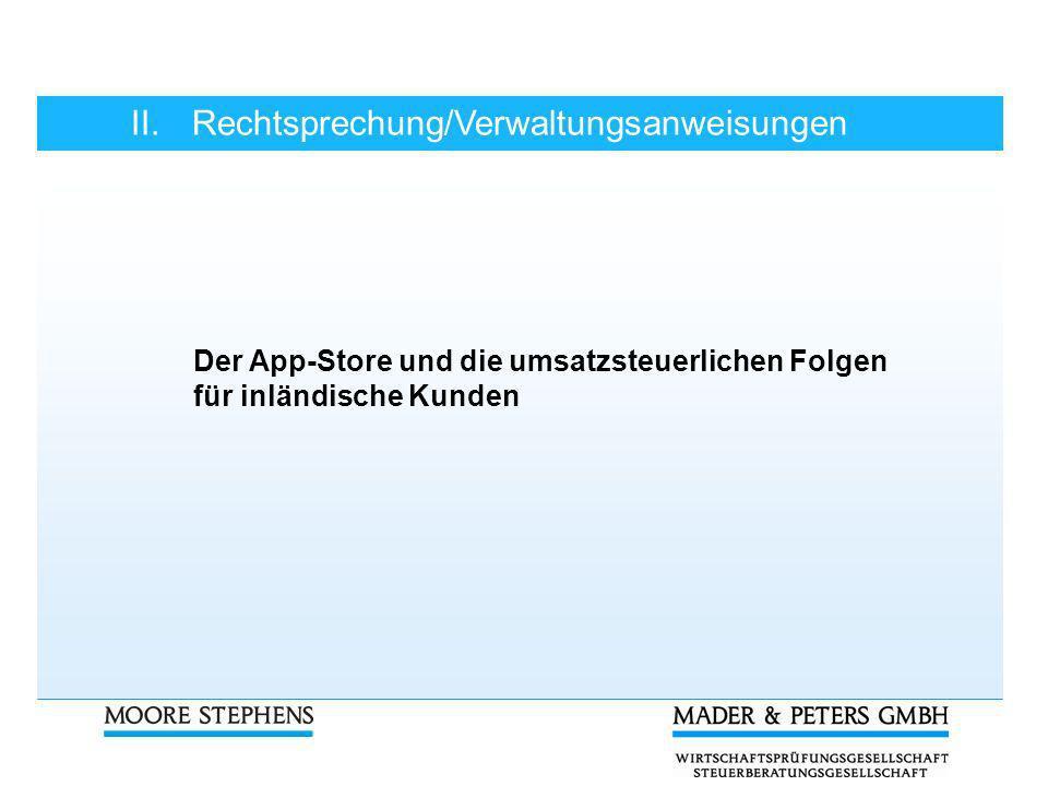 II.Rechtsprechung/Verwaltungsanweisungen Der App-Store und die umsatzsteuerlichen Folgen für inländische Kunden