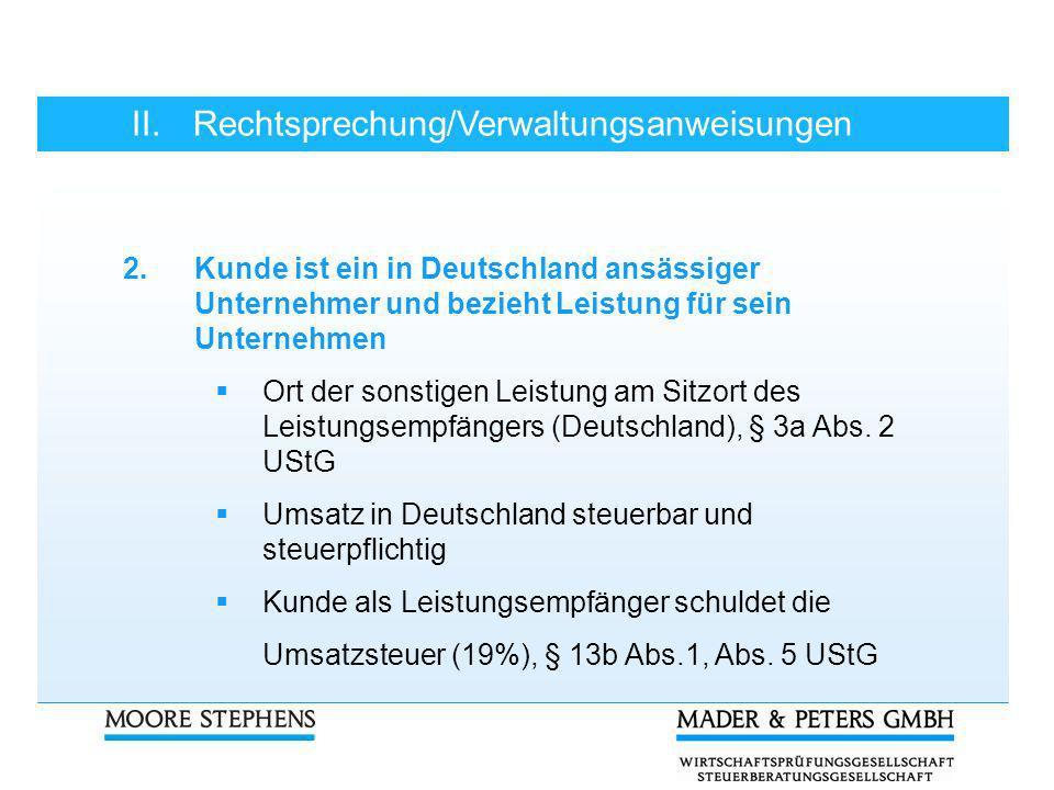 II.Rechtsprechung/Verwaltungsanweisungen 2.Kunde ist ein in Deutschland ansässiger Unternehmer und bezieht Leistung für sein Unternehmen Ort der sonst