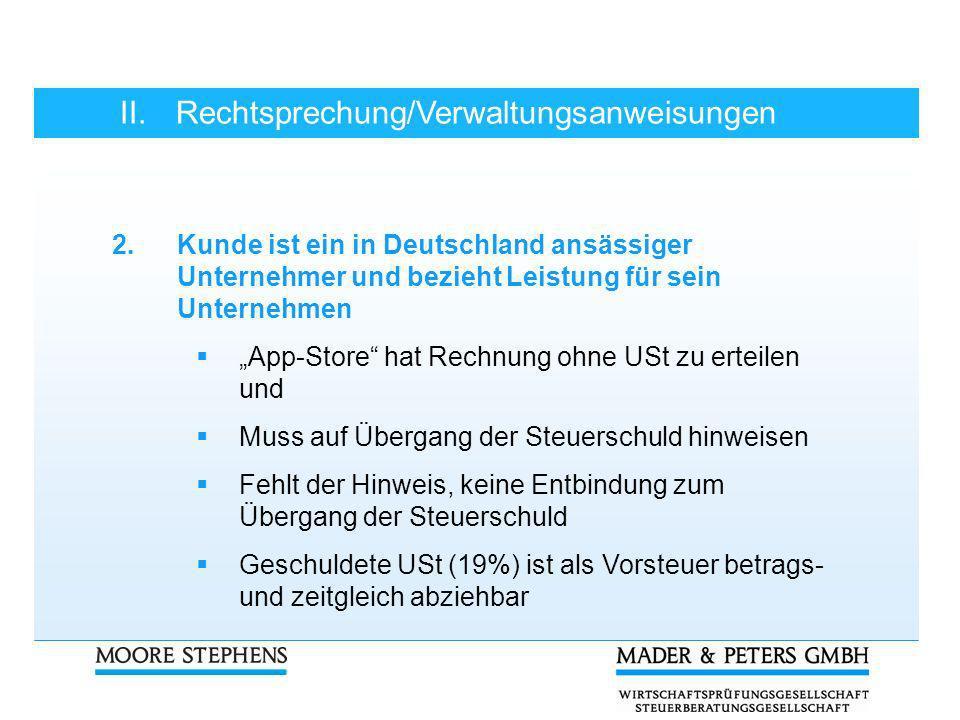 II.Rechtsprechung/Verwaltungsanweisungen 2.Kunde ist ein in Deutschland ansässiger Unternehmer und bezieht Leistung für sein Unternehmen App-Store hat