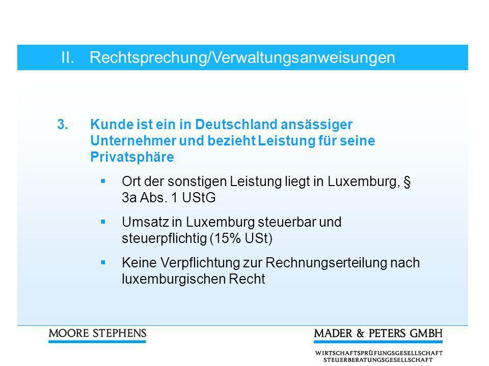 II.Rechtsprechung/Verwaltungsanweisungen 3.Kunde ist ein in Deutschland ansässiger Unternehmer und bezieht Leistung für seine Privatsphäre Ort der son