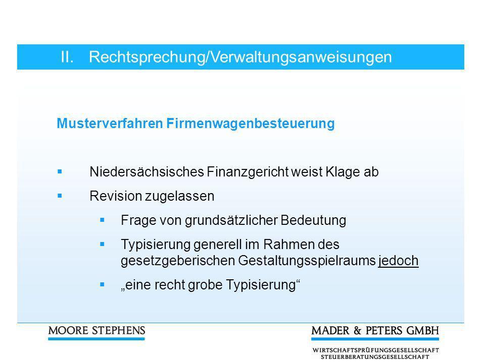 II.Rechtsprechung/Verwaltungsanweisungen Musterverfahren Firmenwagenbesteuerung Niedersächsisches Finanzgericht weist Klage ab Revision zugelassen Fra
