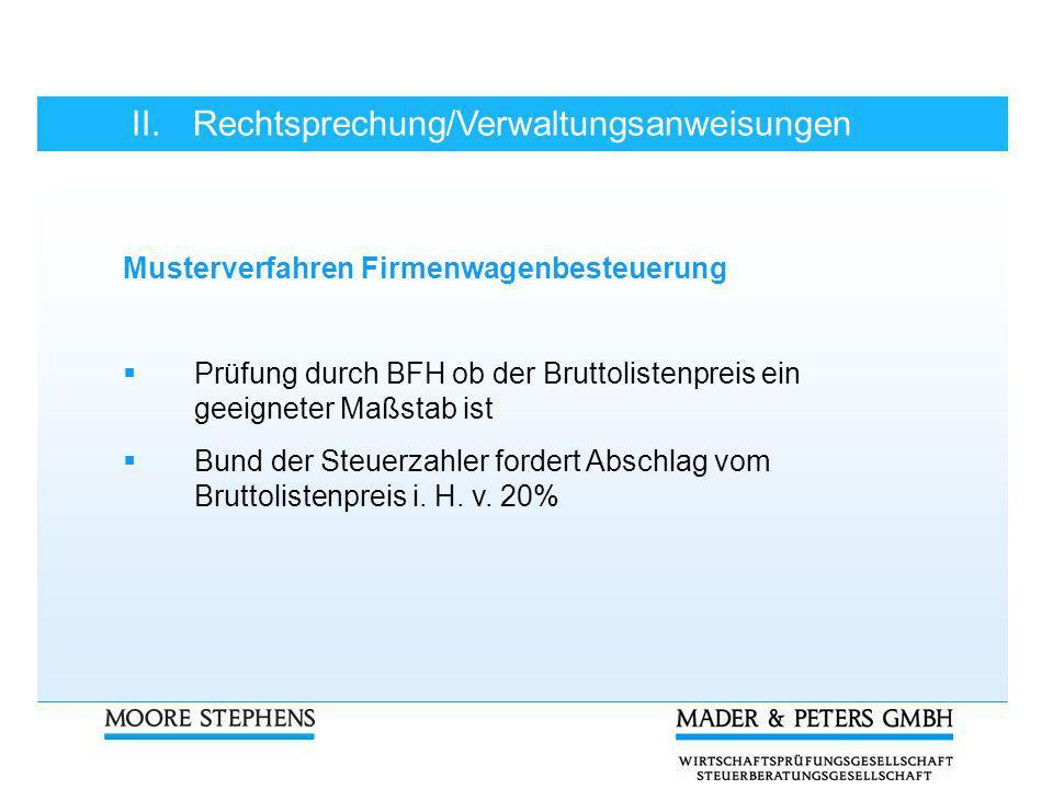 II.Rechtsprechung/Verwaltungsanweisungen Musterverfahren Firmenwagenbesteuerung Prüfung durch BFH ob der Bruttolistenpreis ein geeigneter Maßstab ist