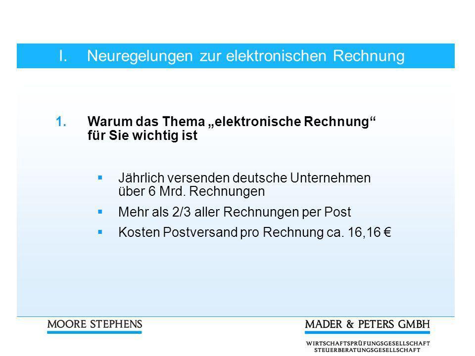 I.Neuregelungen zur elektronischen Rechnung 3.Rechtsstand ab 1.07.2011 Gefahren durch USt-Nachschau Bei Bekanntwerden anderer Hinweise für KSt, LSt, GewSt usw.