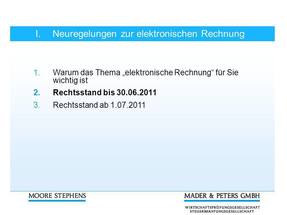 I.Neuregelungen zur elektronischen Rechnung 2.Rechtsstand bis 30.06.2011 § 14 Abs.