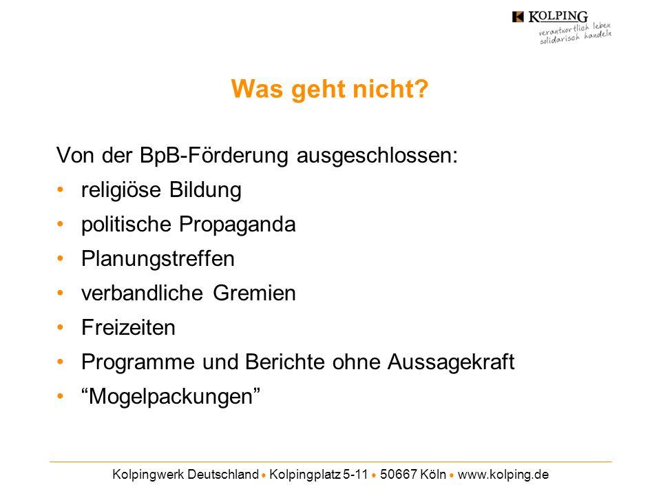 Kolpingwerk Deutschland Kolpingplatz 5-11 50667 Köln www.kolping.de Instrumente der BpB Maßnahmeprüfung (vorab Antrag / Programm, nachher Sachbericht) jede Maßnahme Verpflichtende Selbstevaluation der Träger alle 2 Jahre Tagungsbetreuung Stichproben bzw.
