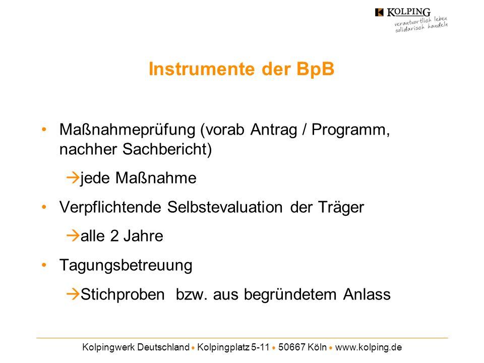 Kolpingwerk Deutschland Kolpingplatz 5-11 50667 Köln www.kolping.de Instrumente der BpB Maßnahmeprüfung (vorab Antrag / Programm, nachher Sachbericht)
