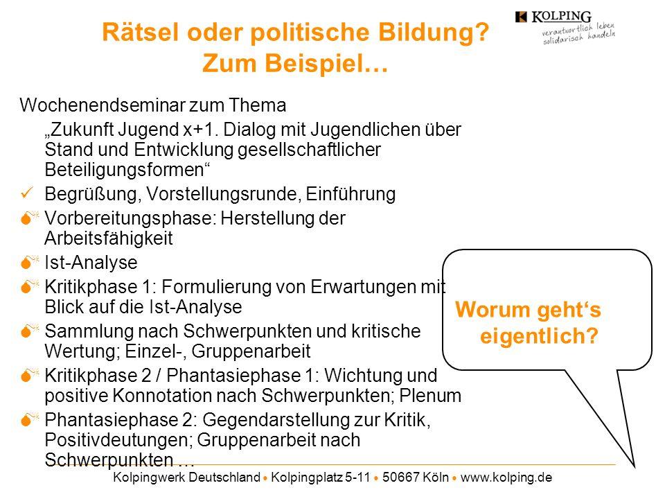Kolpingwerk Deutschland Kolpingplatz 5-11 50667 Köln www.kolping.de Rätsel oder politische Bildung? Zum Beispiel… Wochenendseminar zum Thema Zukunft J