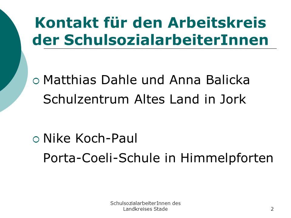 SchulsozialarbeiterInnen des Landkreises Stade2 Kontakt für den Arbeitskreis der SchulsozialarbeiterInnen Matthias Dahle und Anna Balicka Schulzentrum