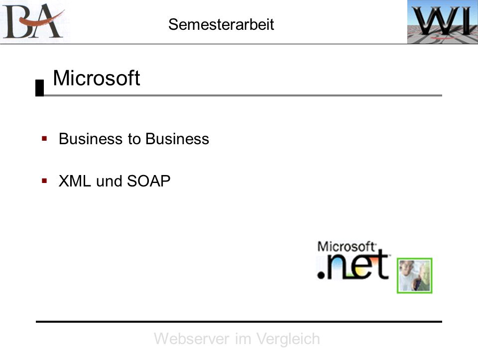 Semesterarbeit Webserver im Vergleich Microsoft Business to Business XML und SOAP