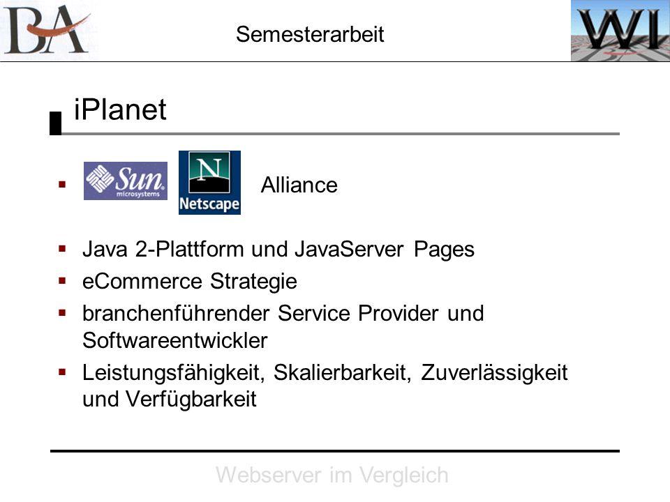 Semesterarbeit Webserver im Vergleich iPlanet Alliance Java 2-Plattform und JavaServer Pages eCommerce Strategie branchenführender Service Provider un