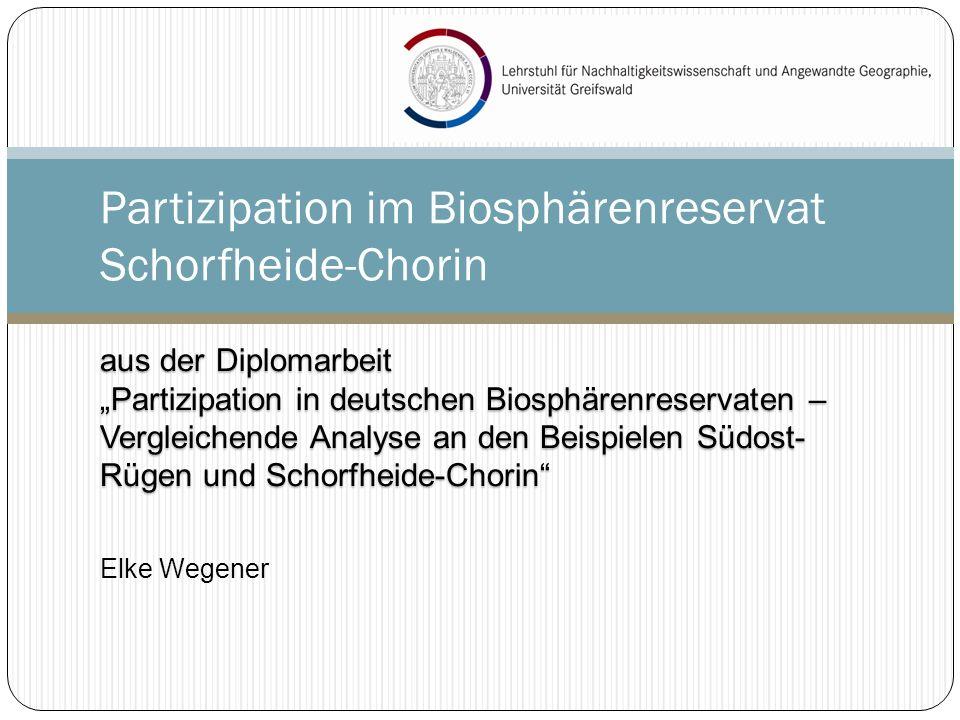 Partizipation im Biosphärenreservat Schorfheide-Chorin aus der Diplomarbeit Partizipation in deutschen Biosphärenreservaten – Vergleichende Analyse an