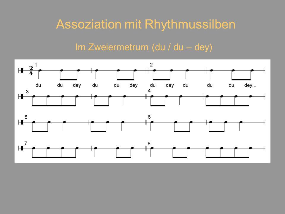 Assoziation mit Rhythmussilben Im Zweiermetrum (du / du – dey)
