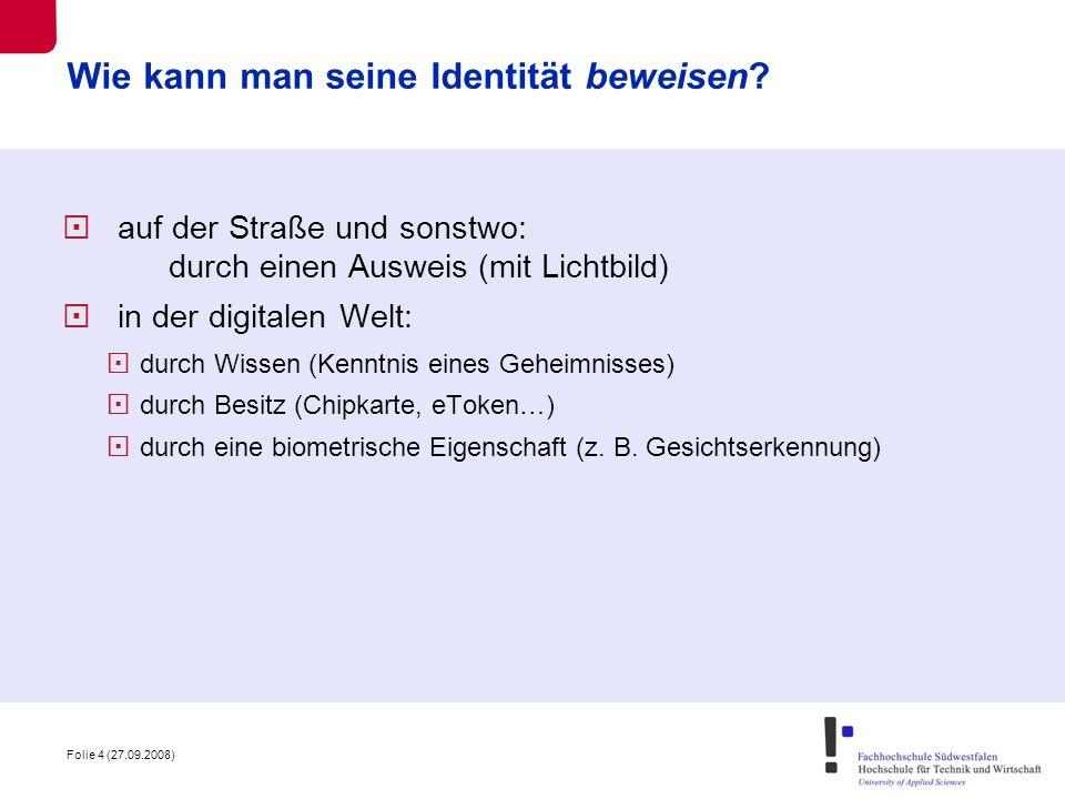 Folie 5 (27.09.2008) Passwortverfahren (klassisch) Challenge-Response-Verfahren weitere… Authentifikation durch Wissen