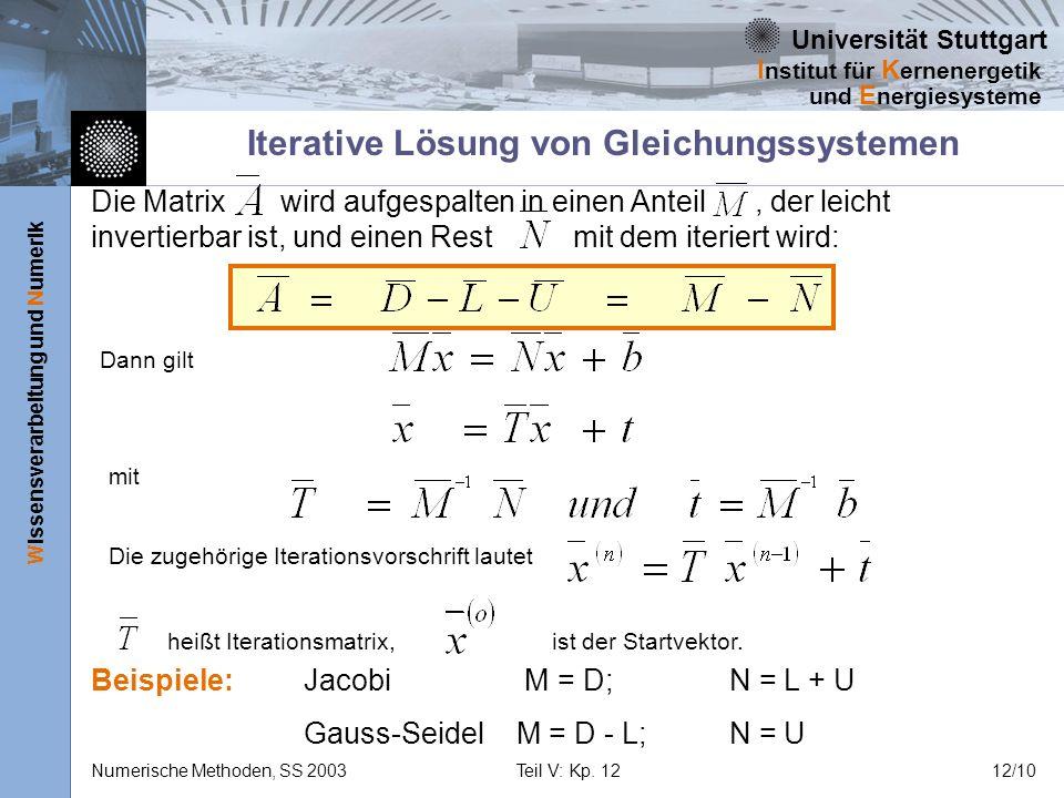 Universität Stuttgart Wissensverarbeitung und Numerik I nstitut für K ernenergetik und E nergiesysteme Numerische Methoden, SS 2003Teil V: Kp. 1212/10