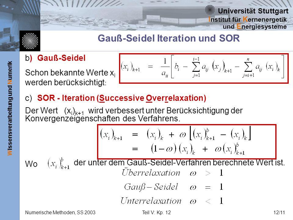 Universität Stuttgart Wissensverarbeitung und Numerik I nstitut für K ernenergetik und E nergiesysteme Numerische Methoden, SS 2003Teil V: Kp. 1212/11