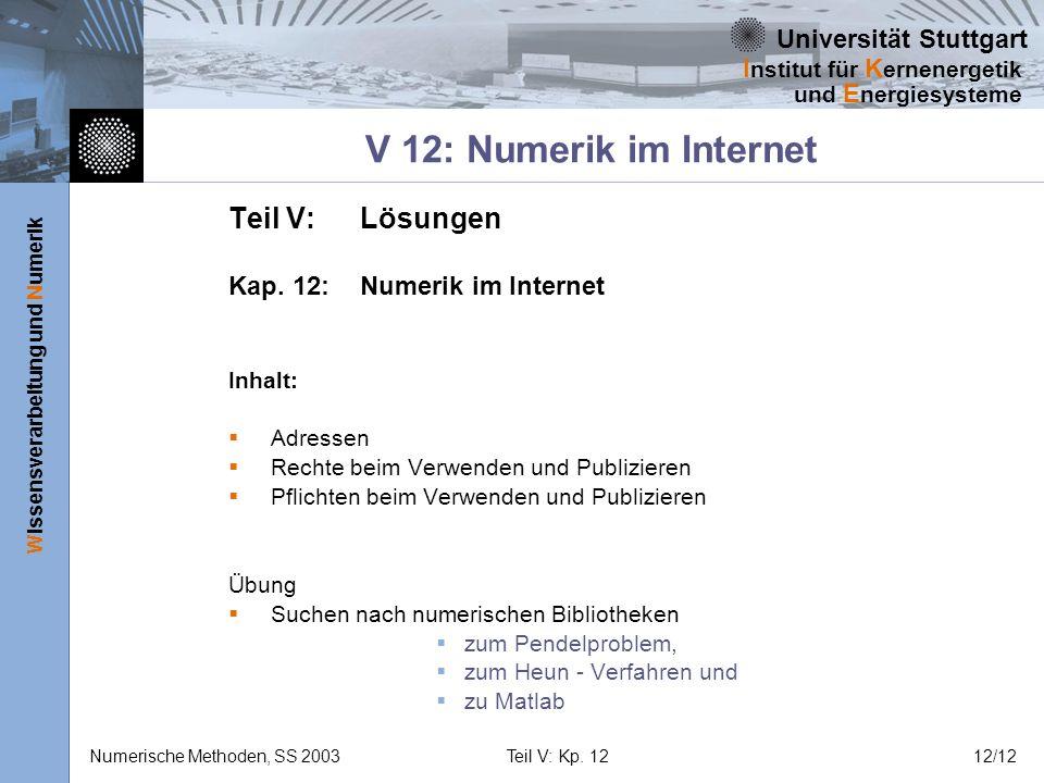 Universität Stuttgart Wissensverarbeitung und Numerik I nstitut für K ernenergetik und E nergiesysteme Numerische Methoden, SS 2003Teil V: Kp. 1212/12