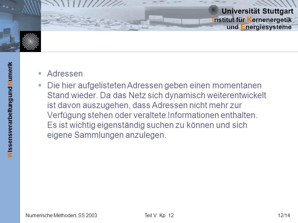Universität Stuttgart Wissensverarbeitung und Numerik I nstitut für K ernenergetik und E nergiesysteme Numerische Methoden, SS 2003Teil V: Kp. 1212/14