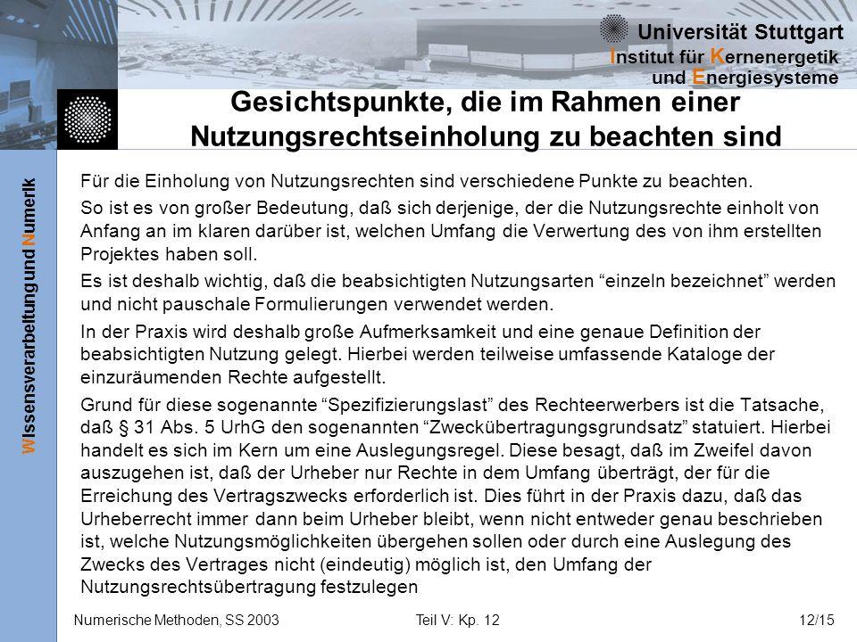 Universität Stuttgart Wissensverarbeitung und Numerik I nstitut für K ernenergetik und E nergiesysteme Numerische Methoden, SS 2003Teil V: Kp. 1212/15