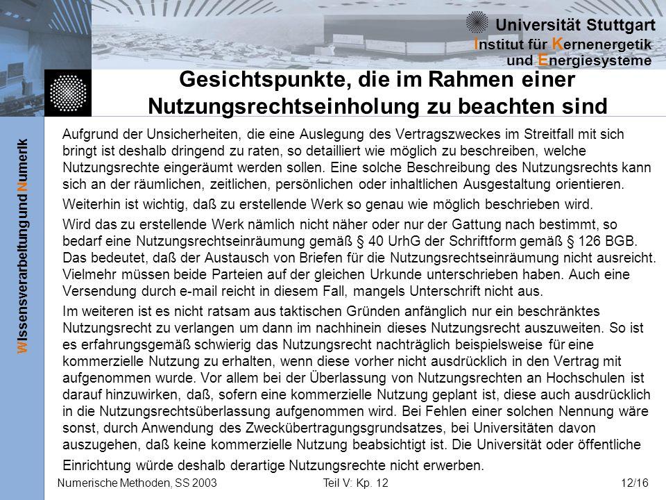 Universität Stuttgart Wissensverarbeitung und Numerik I nstitut für K ernenergetik und E nergiesysteme Numerische Methoden, SS 2003Teil V: Kp. 1212/16