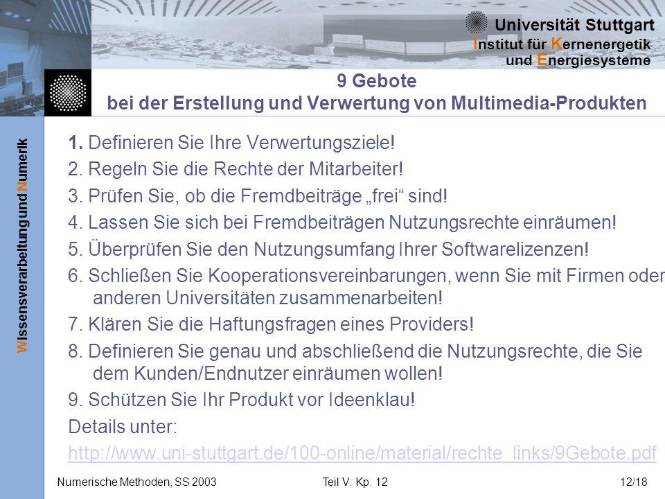 Universität Stuttgart Wissensverarbeitung und Numerik I nstitut für K ernenergetik und E nergiesysteme Numerische Methoden, SS 2003Teil V: Kp. 1212/18