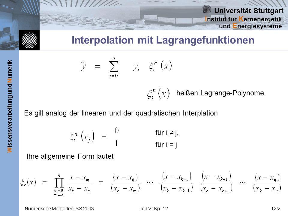 Universität Stuttgart Wissensverarbeitung und Numerik I nstitut für K ernenergetik und E nergiesysteme Numerische Methoden, SS 2003Teil V: Kp. 1212/2