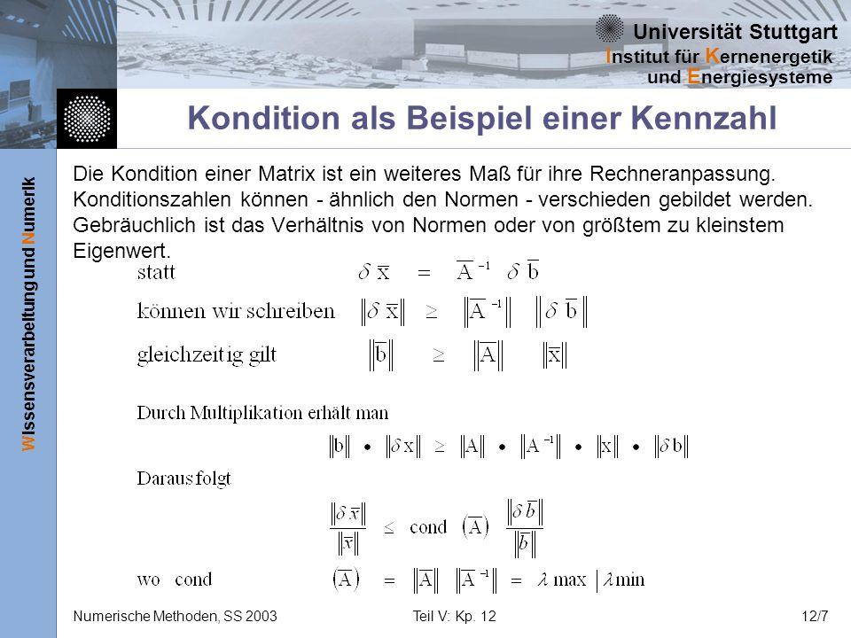 Universität Stuttgart Wissensverarbeitung und Numerik I nstitut für K ernenergetik und E nergiesysteme Numerische Methoden, SS 2003Teil V: Kp. 1212/7