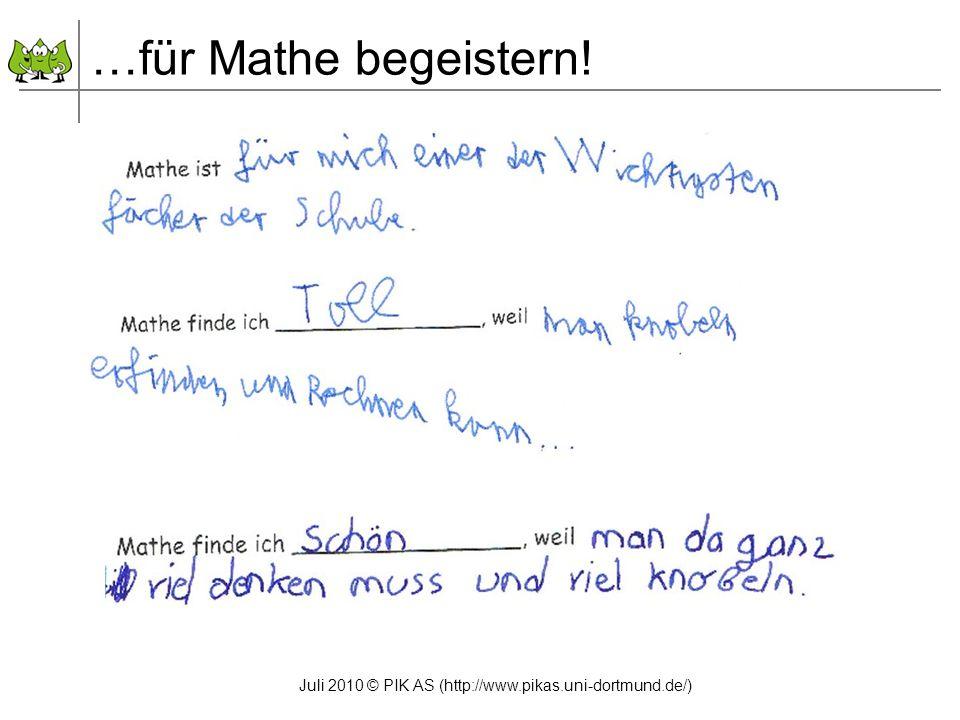 Juli 2010 © PIK AS (http://www.pikas.uni-dortmund.de/) …für Mathe begeistern!