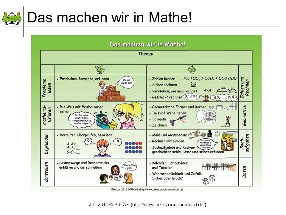 Juli 2010 © PIK AS (http://www.pikas.uni-dortmund.de/) Das machen wir in Mathe!