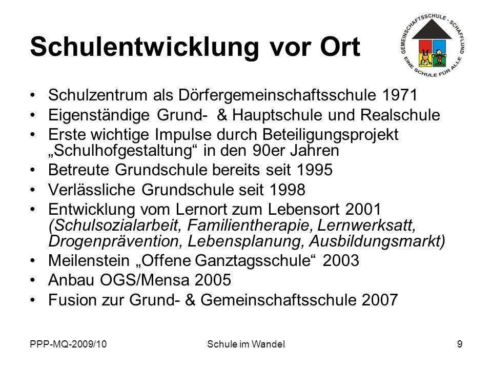 PPP-MQ-2009/10Schule im Wandel9 Schulentwicklung vor Ort Schulzentrum als Dörfergemeinschaftsschule 1971 Eigenständige Grund- & Hauptschule und Realsc