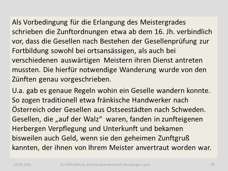25.05.2010(C) Wilfried Krys, Kreishandwerkerschaft Altenburger Land Als Vorbedingung für die Erlangung des Meistergrades schrieben die Zunftordnungen