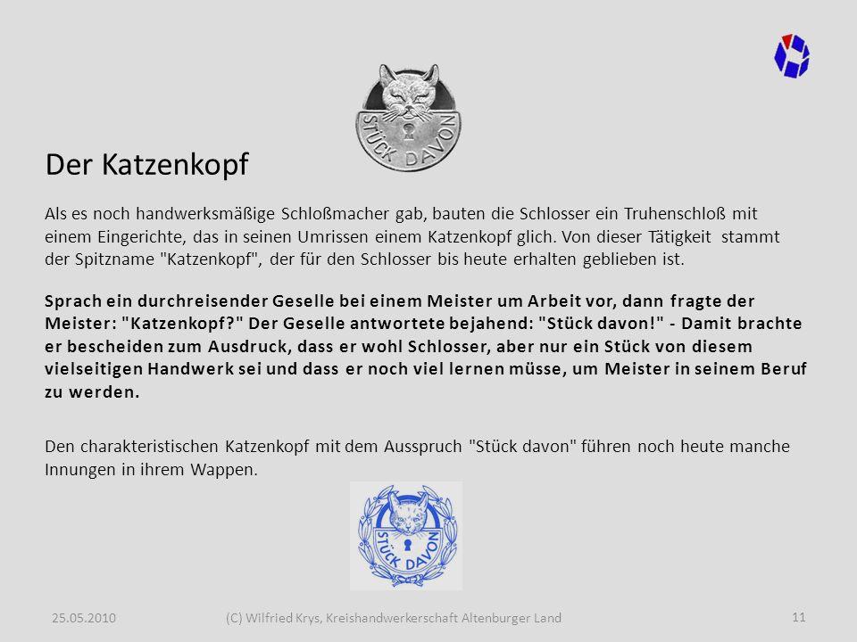 25.05.2010(C) Wilfried Krys, Kreishandwerkerschaft Altenburger Land Der Katzenkopf Als es noch handwerksmäßige Schloßmacher gab, bauten die Schlosser