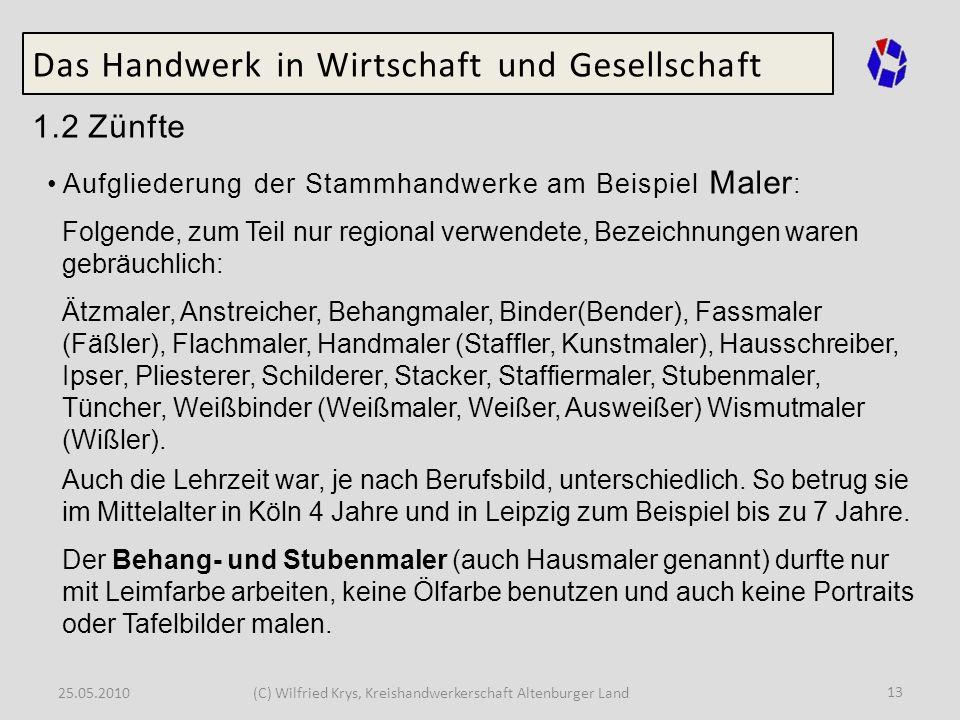 25.05.2010(C) Wilfried Krys, Kreishandwerkerschaft Altenburger Land 13 Das Handwerk in Wirtschaft und Gesellschaft 1.2 Zünfte Aufgliederung der Stammh