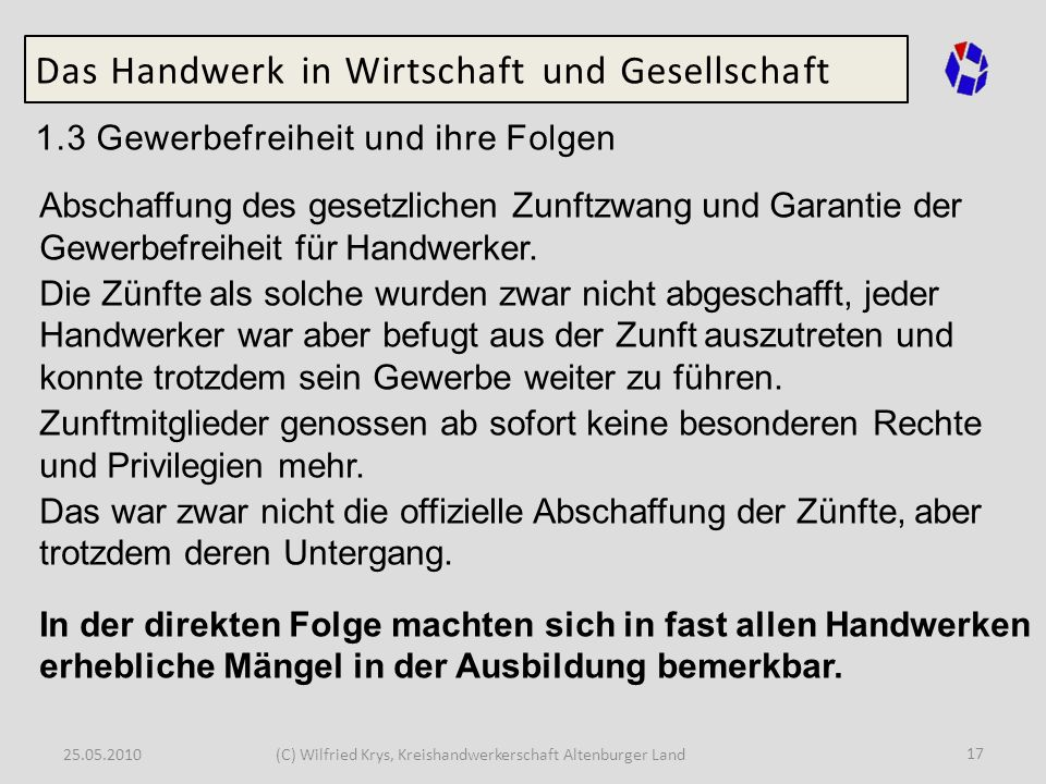 25.05.2010(C) Wilfried Krys, Kreishandwerkerschaft Altenburger Land 17 Das Handwerk in Wirtschaft und Gesellschaft 1.3 Gewerbefreiheit und ihre Folgen