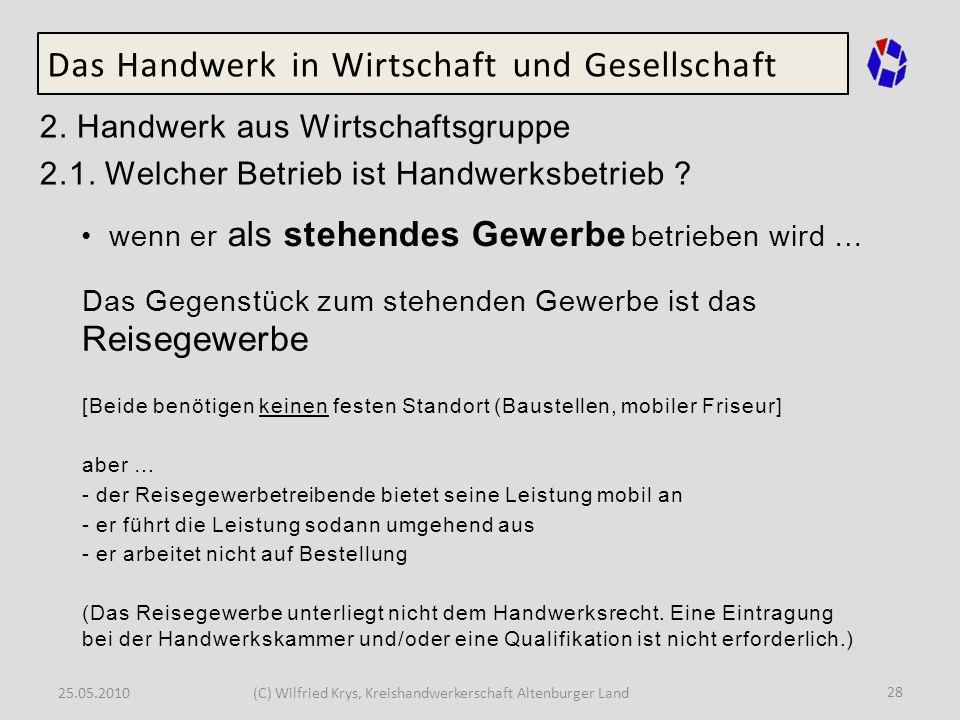 25.05.2010(C) Wilfried Krys, Kreishandwerkerschaft Altenburger Land 28 Das Handwerk in Wirtschaft und Gesellschaft 2. Handwerk aus Wirtschaftsgruppe 2
