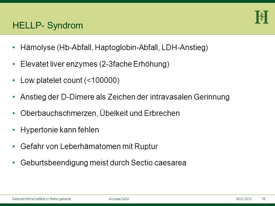 9 Geburtshilfliche Notfälle im Rettungsdienst Andreas Süße09.01.2013 Schwere Präeklampsie Hypertensive Erkrankung in der Schwangerschaft Hypertonie un