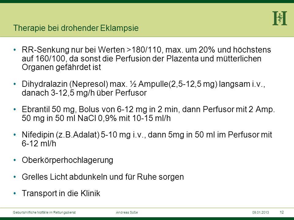 11 Geburtshilfliche Notfälle im Rettungsdienst Andreas Süße09.01.2013 Eklampsie Tonisch-klonische Krämpfe im Zusammenhang mit der Schwangerschaftshype