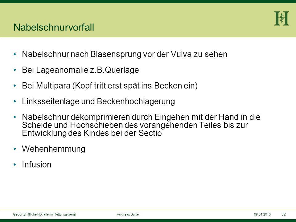 31 Geburtshilfliche Notfälle im Rettungsdienst Andreas Süße09.01.2013 Nabelschnurvorfall
