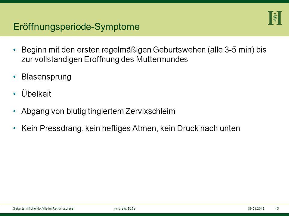 42 Geburtshilfliche Notfälle im Rettungsdienst Andreas Süße09.01.2013 Die normale Geburt
