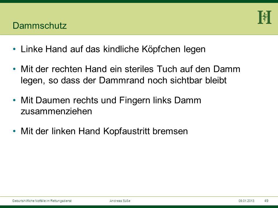 48 Geburtshilfliche Notfälle im Rettungsdienst Andreas Süße09.01.2013 Dammschutz