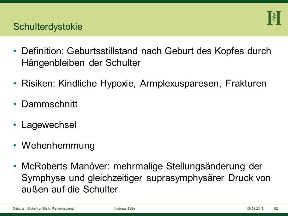 61 Geburtshilfliche Notfälle im Rettungsdienst Andreas Süße09.01.2013 Atonische Blutung in der Nachgeburtsperiode