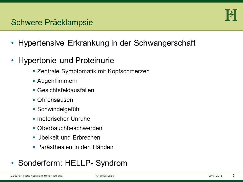 8 Geburtshilfliche Notfälle im Rettungsdienst Andreas Süße09.01.2013 Vena-cava-Kompressionssyndrom Symptomatik: Hypotonie, Tachykardie, Blässe, Zyanos