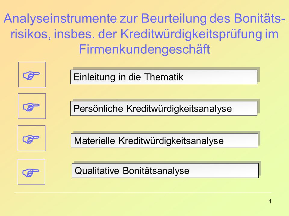 1 Analyseinstrumente zur Beurteilung des Bonitäts- risikos, insbes.