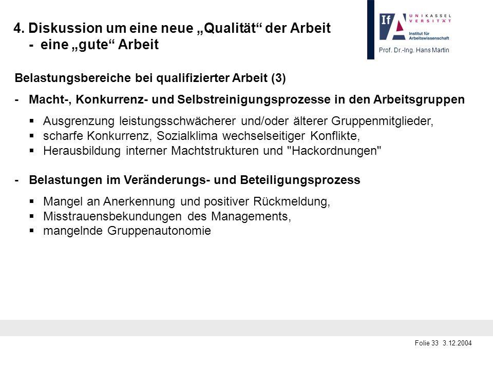 Prof. Dr.-Ing. Hans Martin Folie 33 3.12.2004 4. Diskussion um eine neue Qualität der Arbeit - eine gute Arbeit Belastungsbereiche bei qualifizierter