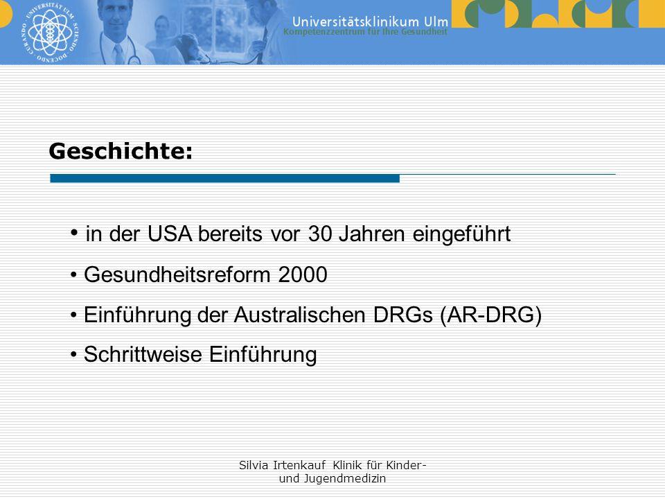 Silvia Irtenkauf Klinik für Kinder- und Jugendmedizin Geschichte: in der USA bereits vor 30 Jahren eingeführt Gesundheitsreform 2000 Einführung der Au