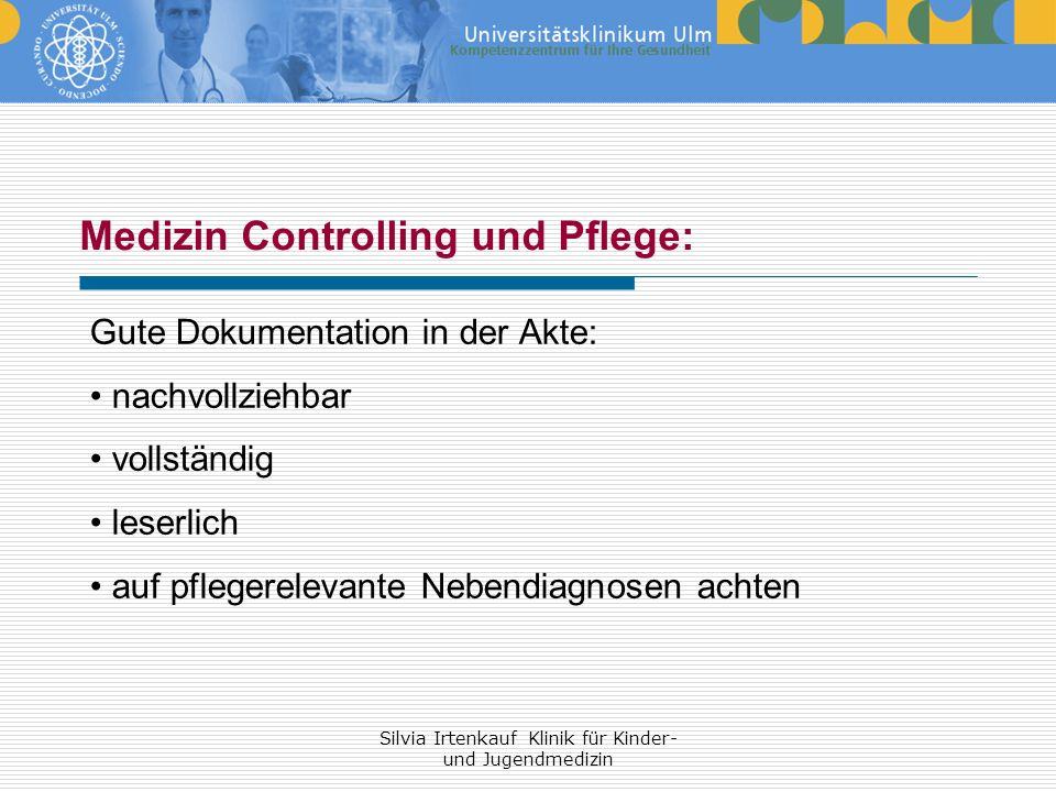 Silvia Irtenkauf Klinik für Kinder- und Jugendmedizin Medizin Controlling und Pflege: Gute Dokumentation in der Akte: nachvollziehbar vollständig lese
