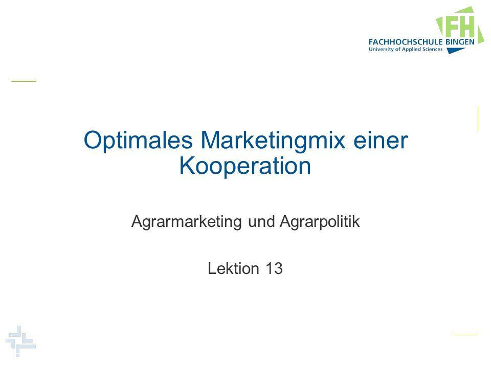 Optimales Marketingmix einer Kooperation Agrarmarketing und Agrarpolitik Lektion 13