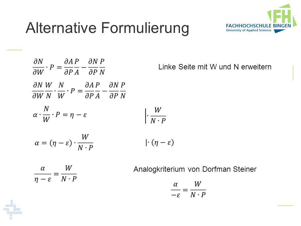 Alternative Formulierung Linke Seite mit W und N erweitern Analogkriterium von Dorfman Steiner